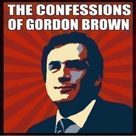 The Confessions of Gordon Brown